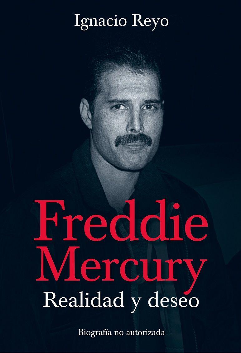 Preparan una biografía no autorizada sobre Freddie Mercury
